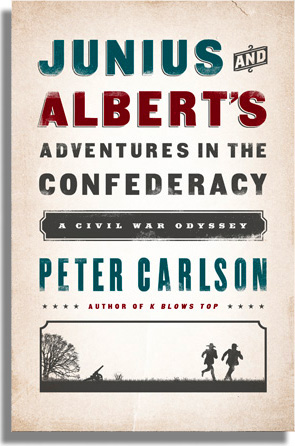 The Confederacy, Junius and Albert's Adventures, Civil War, Junius Browne, Albert Richardson, Peter Carlson